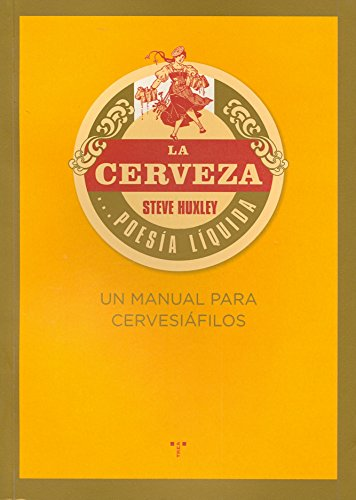 La cerveza... poesía líquida. Un manual para cervesiáfilos (La Comida de la Vida)