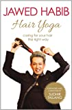 Hair Yoga: Caring for Your Hair the Right Way - Jawed Habib