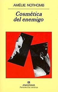 Cosmética del enemigo par Amélie Nothomb