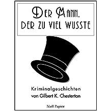 Der Mann, der zu viel wusste: Geschichten um einen Gentleman-Detektiv (Krimis bei Null Papier)