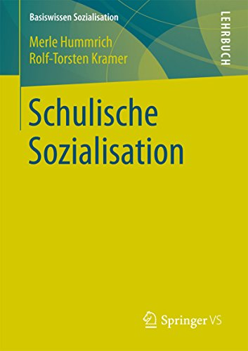 Schulische Sozialisation (Basiswissen Sozialisation 5)