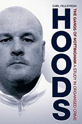 Hoods: The Gangs of Nottingham, A Study in Organised Crime