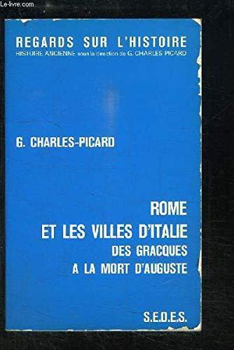 Rome et les villes d'Italie, des Gracques à la mort d'Auguste