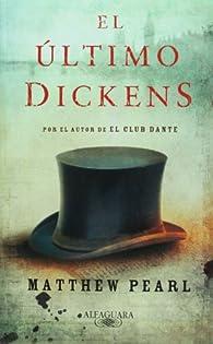 El ultimo Dickens par Matthew Pearl