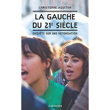 La gauche du 21e siècle (Cahiers libres)