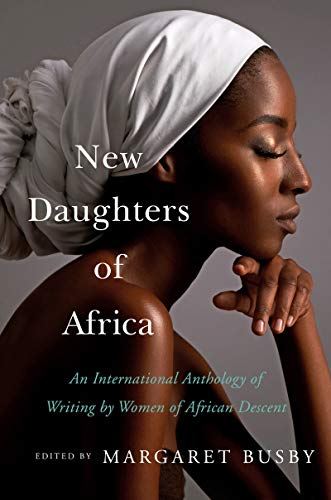 New Daughters of Africa: An International Anthology of Writing by Women of African Descent