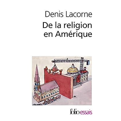 De la religion en Amérique. Essai d'histoire politique (Folio Essais t. 567)
