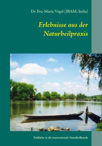 Erlebnisse aus der Naturheilpraxis: Einblicke in die internationale Naturheilkunde