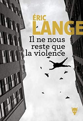Il ne nous reste que la violence
