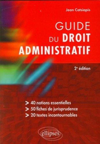 Guide du droit administratif par Jean Catsiapis