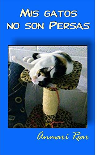 Mis gatos no son persas por Anmarí Rear
