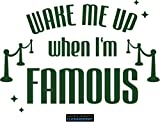 CLICKANDPRINT  Aufkleber » Wake me up When I am Famous, 160x113,9cm, Metallic Laubgrün • Dekoaufkleber/Autoaufkleber / Sticker/Decal / Vinyl