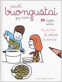 Piccoli buongustai. Ediz. illustrata por Guy Martin