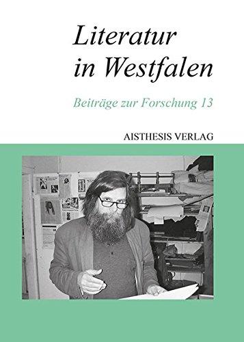 Literatur in Westfalen: Beiträge zur Forschung 13