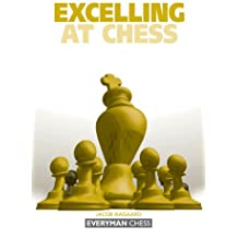 Excelling at Chess (English Edition)