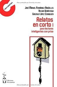 Relatos en corto I: Para lectores inteligentes con prisa par  José Manuel Fernández Argüelles