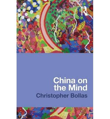 [(China on the Mind)] [ By (author) Christopher Bollas ] [December, 2012]