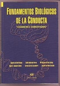 FUNDAMENTOS BIOLOGICOS DE LA CONDUCTA -EXAMENES COMENTADOS-