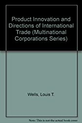 Product Innovation and Directions of International Trade (Multinational Corporations Series)