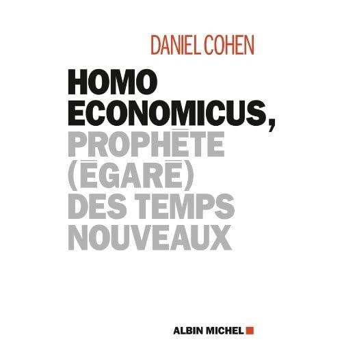 Homo economicus, : Prophète (égaré) des temps nouveaux
