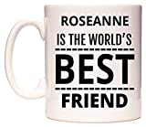 ROSEANNE Is The World's BEST Friend Tazza di WeDoMugs