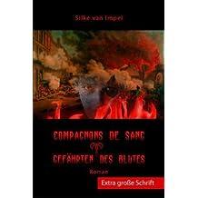 Compagnons de sang - Extra große Schrift: Gefährten des Blutes