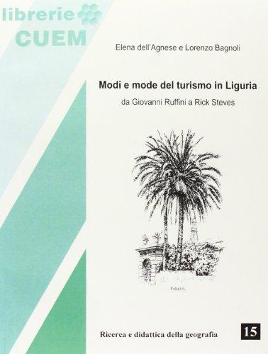 Modi e mode del turismo in Liguria. Da Giovanni Ruffini a Rick Steves di Elena Dell'Agnese