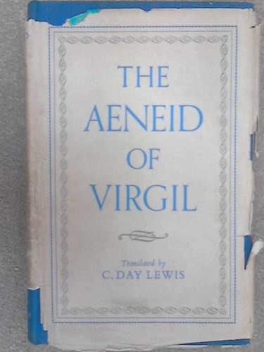 The Aeneid of Virgil translated by C.Day Lewis.