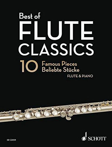 Best of Flute Classics: 10 Famous Pieces for Flute and Piano. Flöte und Klavier. (Best of Classics)