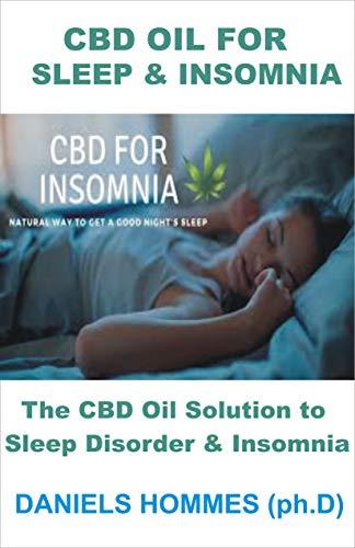 CBD OIL FOR SLEEP & INSOMNIA: The CBD Oil Solution to  Sleep Disorder & Insomnia (English Edition)