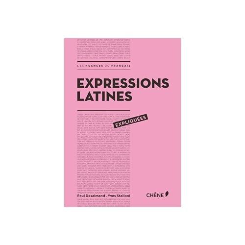 Expressions latines expliquées de Paul Desalmand,Yves Stalloni ( 28 janvier 2015 )