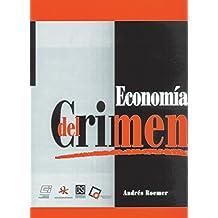 Economia del crimen/  Economy of the Crime (Reflexion Y Analisis/ Reflection and Analysis)