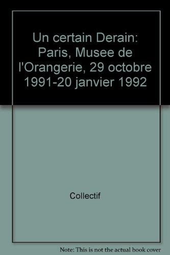 Un certain Derain : [exposition], Paris, Muse de l'Orangerie, 29 octobre 1991-20 janvier 1992
