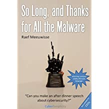 So Long, and Thanks for All the Malware