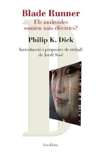 Blade Runner : els androides somien xais elèctrics? por Philip K. Dick