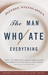 The Man Who Ate Everything by Jeffrey Steingarten (1998-10-27)