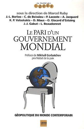 Le pari d'un gouvernement mondial - Gopolitique du monde contemporain