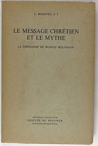 Le message chrétien et le mythe La théologie de Rudolf Bultmann