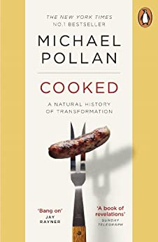Cooked: A Natural History of Transformation by [Pollan, Michael]
