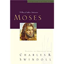 Moses: A Man of Selfless Dedication (Great Lives from God's Word)