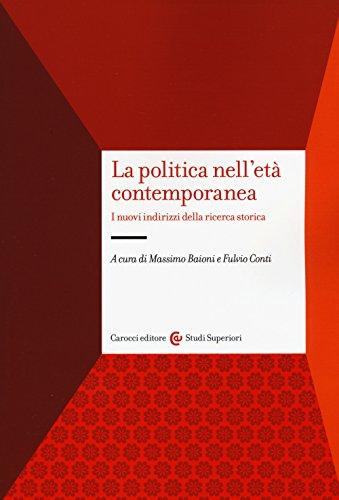 La politica nell'et contemporanea. I nuovi indirizzi della ricerca storica