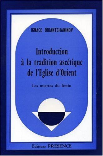 Introduction a la tradition ascetique de l'eglise d'orient