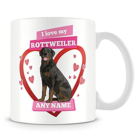 I Love My Rottweiler Dog Mug - Personalised Cup (customise with ANY name, message, text, photo) –