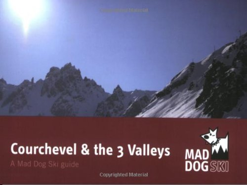 Courchevel and the Three Valleys (Mad Dog Ski Resort Guides) por Kate Whittaker