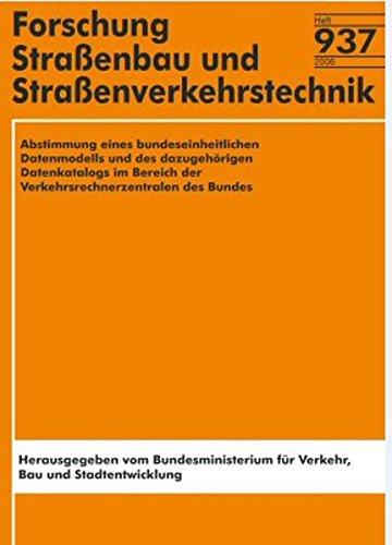 Abstimmung eines bundeseinheitlichen Datenmodells und des dazugehörigen Datenkatalogs im Bereich der Verkehrsrechnerzentralen des Bundes (Forschung - Strassenbau und Verkehrstechnik)