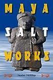 Maya Salt Works (Maya Studies)