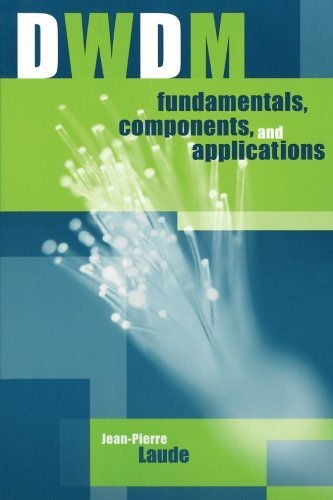 DWDM Fundamentals, Components, and Applications by Jean-Pierre Laude (2002-01-01)