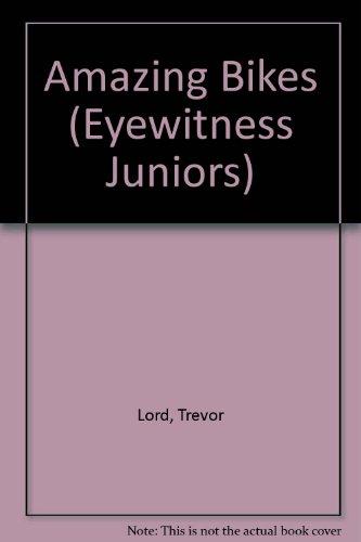 AMAZING BIKES (Eyewitness Juniors) (Junior-bikes)