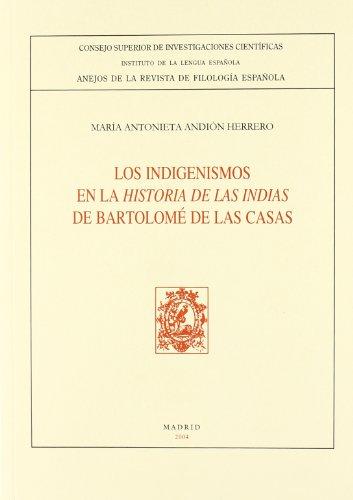 Los indigenismos en la Historia de las Indias de Bartolomé de las Casas (Anejos Revista de Filología Española)