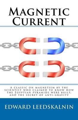 [Magnetic Current] (By: Edward Leedskalnin) [published: July, 2010]